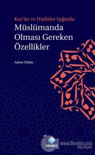 Kur'an ve Hadisler Işığında Müslümanda Olması Gereken Özellikler