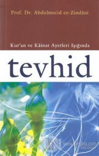 Kur'an ve Kainat Ayetleri Işığında Tevhid