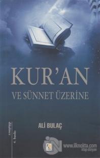 Kur'an ve Sünnet Üzerine