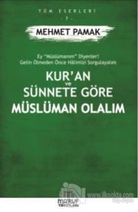 Kur'an ve Sünnete Göre Müslüman Olalım