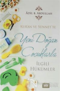 Kur'an ve Sünnet'te Yeni Doğan Çocuklarla İlgili Hükümler