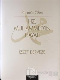 Kuran'a Göre Hz Muhammedin Hayatı (Ciltli)
