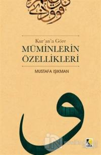 Kur'an'a Göre Müminlerin Özellikleri Mustafa Işıkman