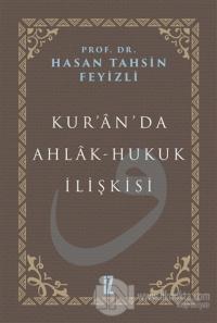 Kur'an'da Ahlak-Hukuk İlişkisi (Ciltli)