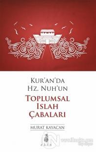 Kur'an'da Hz. Nuh'un Toplumsal Islak Çabaları