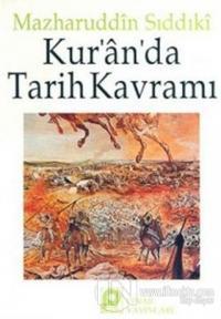 Kur'an'da Tarih Kavramı Mazharuddin Sıddıki
