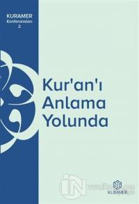 Kur'an'ı Anlama Yolunda KURAMER Konferansları 2