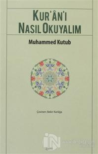 Kur'an'ı Nasıl Okuyalım