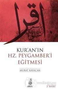 Kur'an'ın Hz. Peygamber'i Eğitmesi