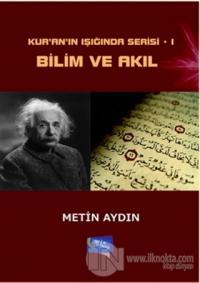 Kur'an'ın Işığında Serisi - 1: Bilim ve Akıl