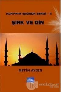 Kur'an'ın Işığında Serisi 2: Şirk ve Din