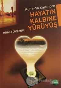 Kuran'ın Kalbinden Hayatın Kalbine Yürüyüş %10 indirimli Mehmet Doğram