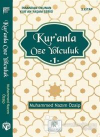 Kur'anla Öze Yolculuk 1 - İnsandan Okunan Kur'an Yaşam Serisi 3.Kitap