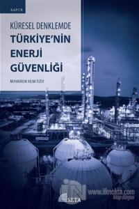 Küresel Denklemde Türkiye'nin Enerji Güvenliği %15 indirimli Muharrem