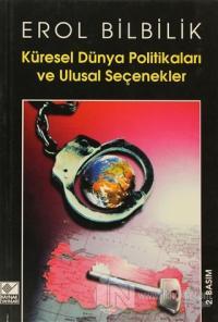 Küresel Dünya Politikaları ve Ulusal Seçenekler