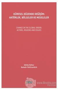 Küresel Düzende Değişim: Aktörler, Bölgeler Ve Meseleler