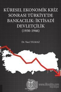 Küresel Ekonomik Kriz Sonrası Türkiye'de Bankacılık: İktisadi Devletçilik