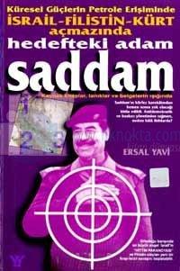 Küresel Güçlerin Petrole Erişimindeİsrail - Filistin - Kürt Açmazında Hedefteki AdamSaddam
