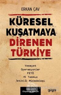 Küresel Kuşatmaya Direnen Türkiye