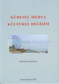 Küresel Medya ve Kültürel Değişim