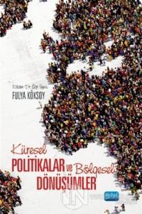 Küresel Politikalar ve Bölgesel Dönüşümler