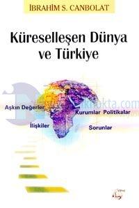 Küreselleşen Dünya ve TürkiyeAşkın Değerler, Kurumlar ve Politikalar Ağında İlişkiler, Sorunlar