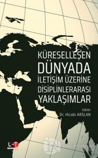 Küreselleşen Dünyada İletişim Üzerine Disiplinlerarası Yaklaşımlar