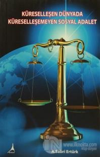 Küreselleşen Dünyada Küreselleşemeyen Sosyal Adalet