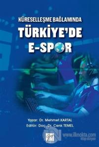 Küreselleşme Bağlamında Türkiye'de E-Spor