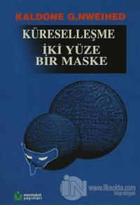Küreselleşme İki Yüze Bir Maske