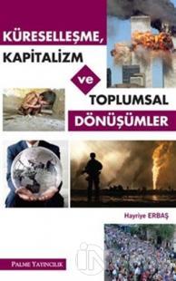 Küreselleşme, Kapitalizm ve Toplumsal Dönüşümler