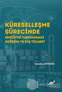Küreselleşme Sürecinde Endüstri Yapısındaki Değişim ve Dış Ticaret Sem