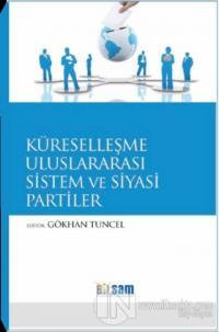 Küreselleşme Uluslararası Sistem ve Siyasi Partiler