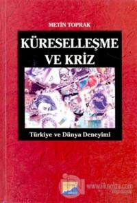 Küreselleşme ve Kriz Türkiye ve Dünya Deneyimi %15 indirimli Metin Top