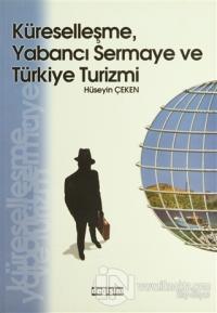 Küreselleşme, Yabancı Sermaye ve Türkiye Turizmi