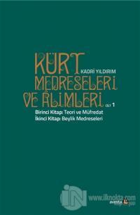 Kürt Medreseleri ve Alimleri 1. Cilt - Teori ve Müfredat