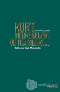 Kürt Medreseleri ve Alimleri 2. Cilt - Tekkelere Bağlı Medreseler