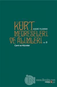 Kürt Medreseleri ve Alimleri 3. Cilt - Cami ve Hücreler %20 indirimli
