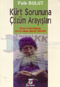 Kürt Sorununa Çözüm Arayışları Devlet ve Parti Raporları Yerli ve Yabancı Öneriler (1920-1997)