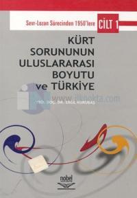 Kürt Sorununun Uluslararası Boyutu ve Türkiye Cilt 1