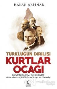 Kurtlar Ocağı - Türklüğün Dirilişi