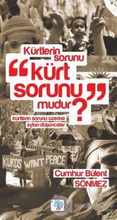 Kürtlerin Sorunu Kürt Sorunu mudur?