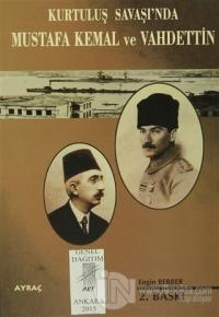 Kurtuluş Savaşı'nda Mustafa Kemal ve Vahdettin