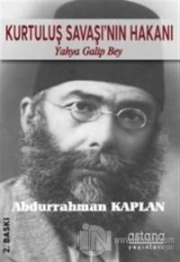 Kurtuluş Savaşı'nın Hakanı Yahya Galip Bey %10 indirimli Abdurrahman K