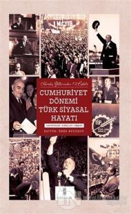 Kuruluş Yıllarından 12 Eylül'e Cumhuriyet Dönemi Türk Siyasal Hayatı