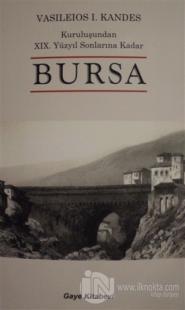 Kuruluşundan 19. Yüzyıl Sonlarına Kadar Bursa