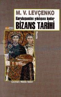 Kuruluşundan Yıkılışına Kadar Bizans Tarihi