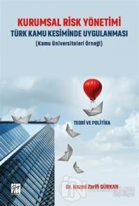 Kurumsal Risk Yönetimi Türk Kamu Kesiminde Uygulanması (Kamu Üniversiteleri Örneği)