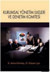 Kurumsal Yönetim İlkeleri ve Denetim Komitesi