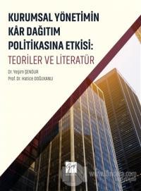 Kurumsal Yönetimin Kar Dağıtım ve Politikasına Etkisi: Teoriler ve Literatür